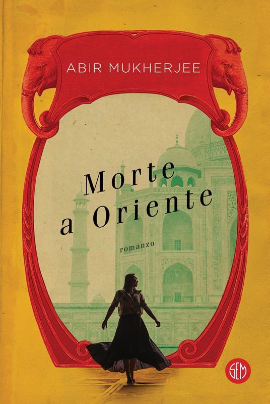 Morte a Oriente - Abir Mukherjee - 2