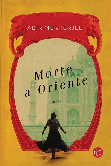 Morte a Oriente - Abir Mukherjee - copertina