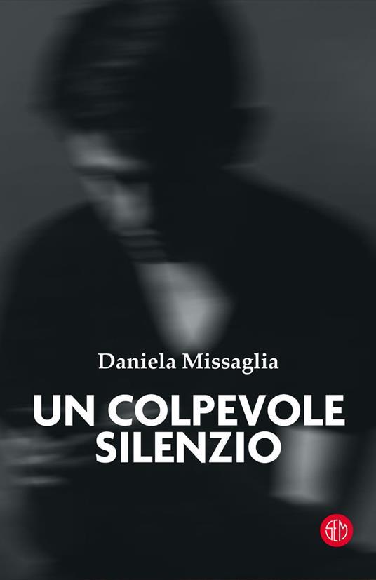 Un colpevole silenzio - Daniela Missaglia - copertina