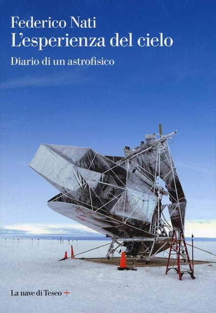 L' esperienza del cielo. Diario di un astrofisico - Federico Nati - copertina