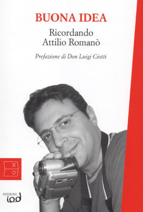 Buona idea. Ricordando Attilio Romanò - Attilio Romano - copertina