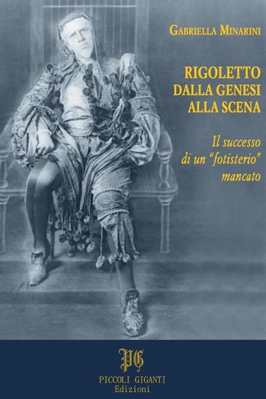 Rigoletto dalla genesi alla scena. Il successo di un «fotisterio» mancato - Valentino Tamburi,Gabriella Minarini - ebook