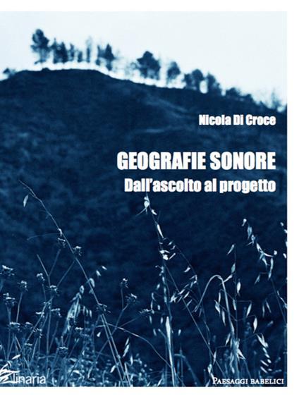 Geografie sonore. Dall'ascolto al progetto - Nicola Di Croce - copertina