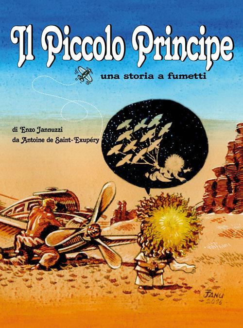 Il Piccolo Principe da Antoine de Saint-Exupéry. Una storia a fumetti - Enzo Jannuzzi - copertina