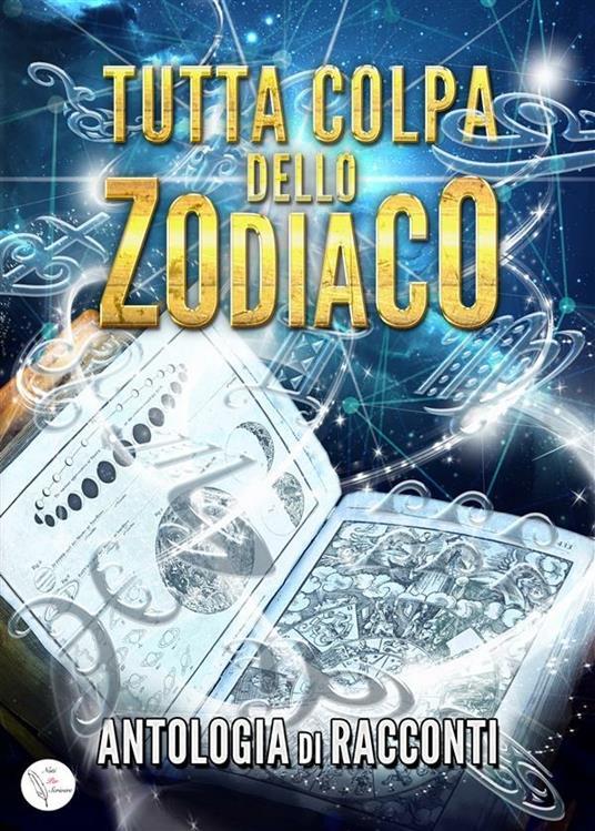 Tutta colpa dello zodiaco - Alessio Del Debbio - ebook