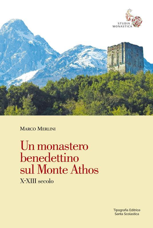 Un monastero benedettino sul Monte Athos. X-XIII secolo - Marco Merlini - copertina