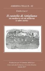 Il castello di Attigliano tra medioevo ed età moderna (e le altre storie)