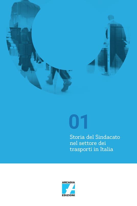Storia del sindacato nel settore dei trasporti in Italia - copertina