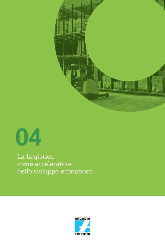 La logistica come acceleratore dello sviluppo economico - copertina