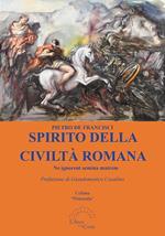 Spirito della civiltà romana. Ne ignorent semina matrem
