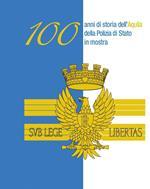100 anni di storia dell'aquila della Polizia di Stato in mostra. Ediz. per la scuola
