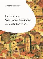 La chiesa di San Paolo apostolo detta San Paolino. Alla ricerca delle origini: prima del Carmelo