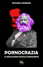 Pornocrazia. La rivoluzione sessuale permanente