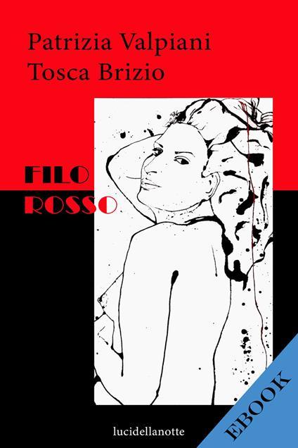 Filo rosso. Nuova ediz. - Tosca Brizio,Patrizia Valpiani - ebook