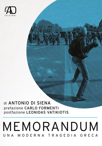 Memorandum. Una moderna tragedia greca - Antonio Di Siena - copertina