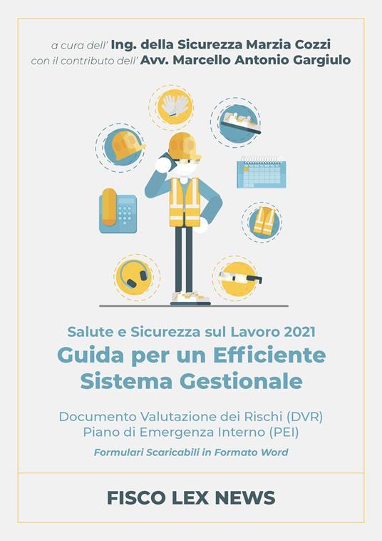 Salute e sicurezza sul lavoro 2021. Guida per un efficiente sistema gestionale - Marzia Cozzi - ebook