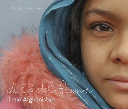 Di là dal fiume. Il mio Afghanistan - Lorenzo Peluso - copertina