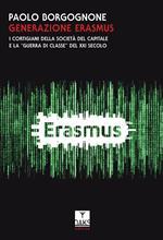 Generazione Erasmus. I cortigiani della società del capitale e la «guerra di classe» del XXI secolo
