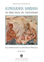 Iconografia mariana nei primi secoli del cristianesimo. Gli affreschi della catacomba di Priscilla