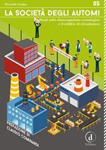 La società degli automi. Studi sulla disoccupazione tecnologica e il reddito di cittadinanza