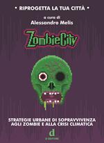 ZombieCity. Strategie urbane di sopravvivenza agli zombie e alla crisi climatica
