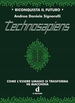 Technosapiens. Come l'essere umano si trasforma in macchina