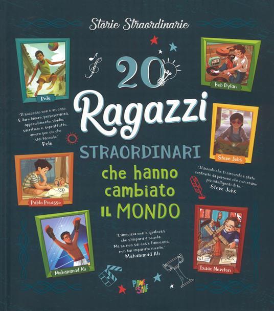 20 ragazzi straordinari che hanno cambiato il mondo. Ediz. a colori - Jacopo Olivieri,Rosalba Troiano - copertina