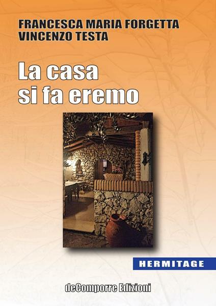 La casa si fa eremo - Francesca Maria Forgetta,Vincenzo Testa - copertina