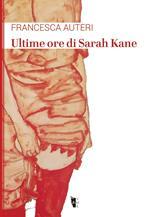 Ultime ore di Sarah Kane