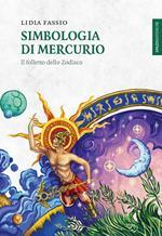 Simbologia di Mercurio. Il folletto dello Zodiaco