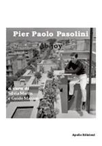 Pier Paolo Pasolini. «Ab-joy». Ediz. illustrata