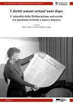 I diritti umani settant'anni dopo. L'attualità della Dichiarazione universale tra questioni irrisolte e nuove minacce
