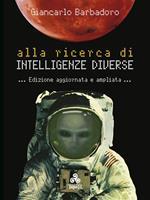 Alla ricerca di intelligenze diverse. Per tentare un approccio più completo con la Natura attraverso il confronto con le altre forme di intelligenza del nostro pianeta e oltre