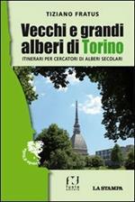 Vecchi e grandi alberi di Torino. Itinerari per cercatori di alberi secolari