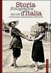 Storia fotografica d'Italia 1900-1921 - copertina