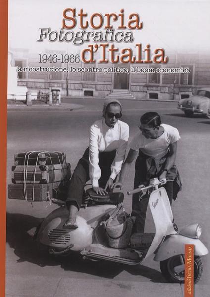 Storia fotografica d'Italia 1946-1966. Ediz. illustrata - copertina