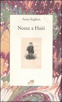 Nozze a Haiti - Anna Seghers - copertina