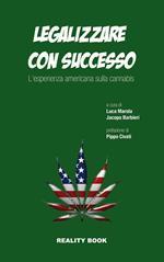 Legalizzare con successo. L'esperienza americana sulla cannabis