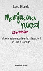 Marijuana rulez! 2018 version. Vittorie referendarie e legalizzazioni in USA e Canada