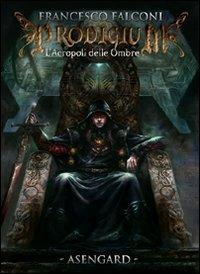 L' acropoli delle ombre. Prodigium - Francesco Falconi - copertina