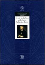 L' arte della fuga di Johann Sebastian Bach. Un'opera pitagorica e la sua realizzazione