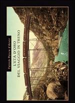 L' età d'oro del viaggio in treno. Ediz. illustrata