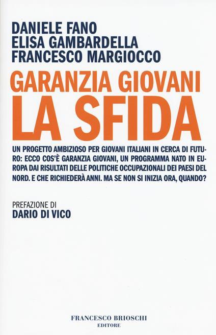 Garanzia Giovani. La sfida - Daniele Fano,Elisa Gambardella,Francesco Margiocco - copertina