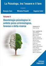 Deontologia psicologica in ambito psico-criminologico, forense e della ricerca