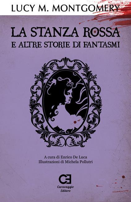 La stanza rossa e altre storie di fantasmi - Lucy Maud Montgomery - copertina