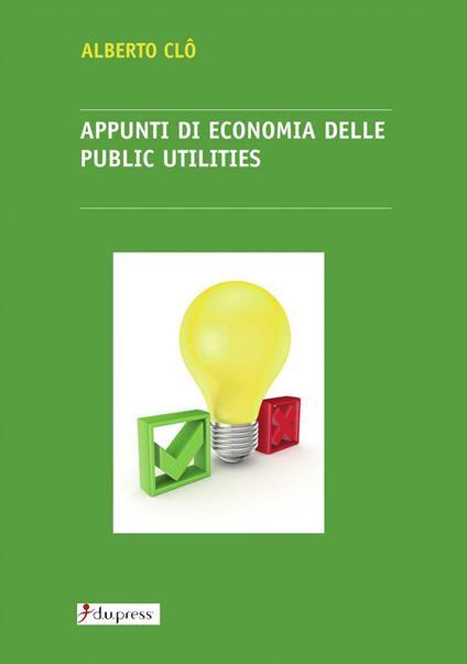 Appunti di economia delle public utilities - Alberto Clô - copertina