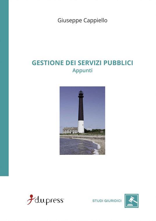 Gestione dei servizi pubblici. Appunti - Giuseppe Cappiello - copertina