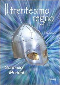Il trentesimo regno - Gabriella Mariani - copertina