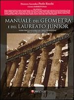 Manuale del geometra e del laureato junior. Guida pratica all'esercizio della professione per le costruzioni civili. Con CD-ROM