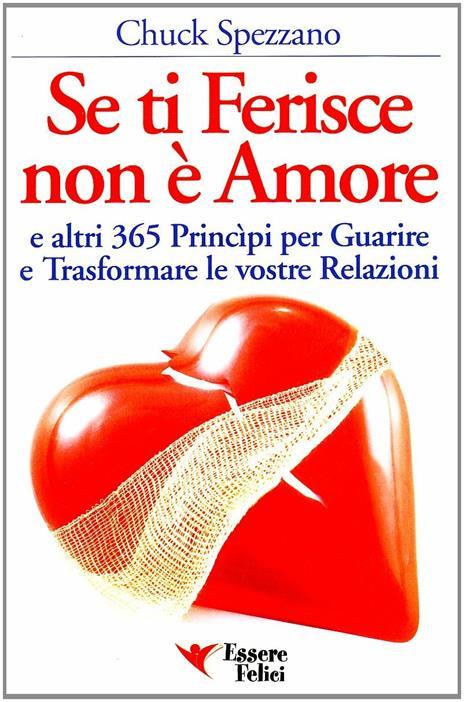 Se ti ferisce non è amore e altri 365 principi per guarire e trasformare le tue relazioni - Chuck Spezzano - copertina